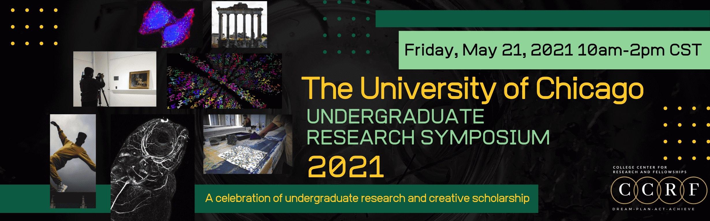 University of Chicago 2021 Undergraduate Research Symposium